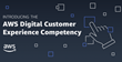 CloudHesive Achieves AWS Digital Customer Experience Competency Status