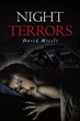 "David Miceli's New Release ""Night Terrors"" Is a Blood-chilling Psychological Suspense Thriller About the Tormented Life of a Survivor, Along With Situations That Result"