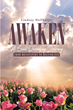 "Lindsay Wellhoefer's Newly Released ""Awaken: A Soul Quenching Journey: From Devastation To Deliverance"" Is An Emotional Rollercoaster Ride"