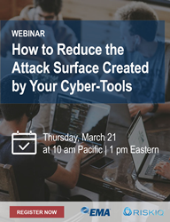 How to Reduce the Attack Surface Created by Your Cyber-Tools