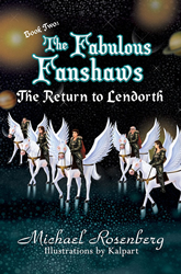 """The Fabulous Fanshaws Book Two: The Return to Lendorth"" by Michael Rosenberg"