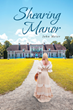 "John Meier's Newly Released ""Shearing Manor"" Is a Striking English Romance Where Love Defines Destiny"
