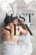 "BJ Henderson's New Book ""Just Sex: A Book of Short Stories"" is a Collection of Six Erotic Tales with Female Protagonists Enjoying a Wide Variety of Sexual Experiences"