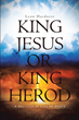"Leon Hardnett's Newly Released ""King Jesus or King Herod: A Decision of Life or Death"" Is a Soul-Stirring Character Portrait of the Messiah Through Poetry"