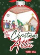 "Terri Dill's New Book ""The Christmas Attic"" is a Charming Children's Story Celebrating the True Meaning and Wonder of Christmas"