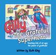 Gilly the Grateful Superhero Encourages Children to see the Positive in Every Situation