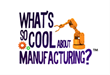 "Public Voting Begins for Annual ""What's So Cool About Manufacturing?"" Philadelphia Region Student Contest"
