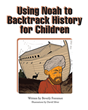 "Beverly Fontenot's New Book ""Using Noah to Backtrack History for Children"" Explores Turkey's Mount Ararat to Turkey's Ottoman Empire to Identify the Colors of Nations"
