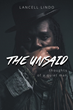 "Lancell Lindo's New Book ""The Unsaid: Thoughts Of A Quiet Man"" Is A Collection Of Lyrics With Commentary On The Creative Process Involved In Writing Each Song"