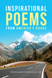 "Ferdinand Rodriguez Sr.'s New Book ""Inspirational Poems From America's Roads"" Is a Collection of Poetry Inspired by the Life Experiences of an American Trucker"