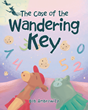 "Bob Ambrowitz's New Book ""The Case of the Wandering Key"" is About Penny the Porpoise and Gerry the Giraffe and a Mystery That They Must Solve at the Beach"