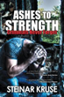 'Ashes to Strength' Gets New Marketing Campaign to Raise Awareness About the Book