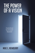 "Michael E. Newberry's Newly Released ""The Power of a Vision"" is a Powerful Message for Overcoming Spiritual Blindness"