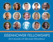 Eisenhower Fellowships Announces 2019 Island of Ireland Fellows