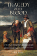 "Beth Bristow's New Book ""Tragedy of the Blood"" is a Riveting Work of Historical Fiction Bringing the Tragic History of the Clearances of the Scottish Highlands to Life"