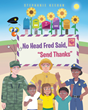 "Stephanie Keegan's New Book ""No Head Fred Said: 'Send Thanks'"" is an Uplifting Message of Service and Gratitude for Young Children"