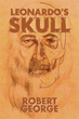 Book Attempts to Unravel the Mystery Behind 'Leonardo's Skull'