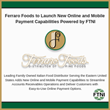 Ferraro Foods to Launch New Online and Mobile Payment Capabilities Powered by FTNI