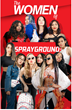 Women Play a Vital Role in Developing Iconic Brand Sprayground