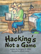 New Picture Book Shows Young Readers Why 'Hacking's Not a Game'