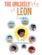 "Nicholas Graham's New Book ""The Unlikely Life of Leon: I Can't Do It"" Is a Heartwarming Tale of a Boy's Life Lesson of Determination"