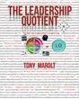 "Tony Marolt's New Book ""The Leadership Quotient"" is an Invaluable and Inspiring Resource for Aspiring Leaders in Any Field or Organization"