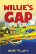 "Delbert Willcutt's New Book ""Willie's Gap"" Is a Collection of Delightful Short Stories Evoking the People and Landscape of a Simpler Time in Small-Town America"
