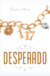 "Linda Stone's New Book ""Desperado"" is a Romantic Drama Depicting Two Partners in a Mysterious Clandestine Organization Whose Passion and Commitment Endure for a Lifetime"