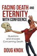 "Doug Knox's Newly Released ""Facing Death and Eternity With Confidence"" is a Deep Exploration of How the Scriptures Speak About Something As Inescapable As Death"