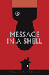 "Get Lost in a Story of War, Suspense, and Romance with  Historical-Fiction ""Message in a Shell"""