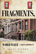 "Walt Dierks's New Book ""Fragments- World War II: A Kid in Brooklyn"" Is an Entertaining and Nostalgic Memoir of American Life in the Early Nineteen Forties"