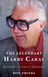 The Legendary Harry Caray, Baseball's Greatest Salesman: First Full-Length Biography
