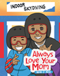 "Ten Year Old Author Noah J. King's New Book ""Always Love Your Mom"" is a Touching Account of His Appreciation For His Mother's Efforts to Celebrate Him"