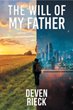 "Nebraska Artist Turned Writer, Deven Rieck's New Book ""The Will of My Father"" is the First in a Series of a World War III Post-Apocalyptic Series"