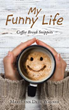 Funny and Poignant True Stories, and Faith-boosting Miracles, Fill the Pages of 'My Funny Life'