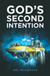 "Abe Henryhand's Newly Released ""God's Second Intention"" is a Worthwhile Commentary on the Importance of Family"