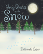 "Deborah Leser's New Book ""Frog Prints in the Snow"" is a Charming Children's Story About a Little Frog Determined to Make His Unlikely Dream Come True"