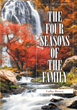 "Collin Brown's New Book ""The Four Seasons of the Family"" is a Comprehensive Discussion of the Institutions of Marriage and Family from a Christian Perspective"
