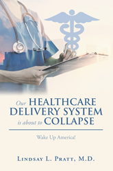 Medical Doctor Reflects on Five Decades of Healthcare, Calls for Immediate Action to Prevent Industry's Collapse in New Book