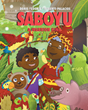 "Doris ""Cookie"" Roberts-Palacios's new book ""Saboyu: A Warrior King"" Is a Collection of Three Short Stories Starring an Endearing Young Warrior Who Could Talk to Animals"