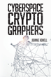 "Johnnie Howell's New Book ""Cyberspace Cryptographers"" Is a Collection of Seven Engrossing Short Stories With an Intriguing Variety of Compelling Characters"