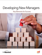 Missed Opportunities for Business: Developing New Managers Strengthens Organizations