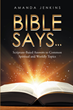 "Amanda Jenkins's Newly Released ""Bible Says…: Scripture-Based Answers to Common Spiritual and Worldly Topics"" Is a Straightforward Book of Answers"