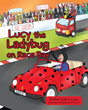 "Lisa Levy's New Children's Book ""Lucy the Ladybug on Race Day"" Follows the town of Bugsville and The Road Race That Brings Them All Together"