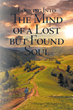 "Dwight D. McGarrah Sr.'s New Book ""Looking Into the Mind of a Lost but Found Soul"" Is a Collection of Letters to God and the World Recounting the Author's Faith Journey"