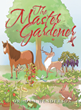 "Dr. Dan Henderson's New Book ""The Master Gardener"" is a Beautiful Tale Illustrating the Purpose and Perfection of All Living Things, Each Different From the Others"