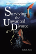 "India L. Kern's Newly Released ""Surviving the Unwanted Divorce"" Conveys Points on How to Endure Being Unwillingly Separated From One's Spouse"