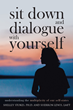 "Shelley Stokes, Ph.D. and Sherron Lewis, LMFT's New Book ""Sit Down and Dialogue with Yourself"" is the Third Installment in a Series Examining the True Self"
