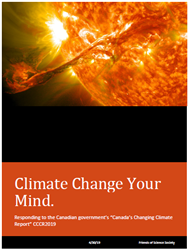 "The Canadian government's report – ""Canada's Changing Climate Report (CCCR2019)"" – released a day after the national carbon tax was introduced, is filled with fearmongering and highly speculative projections says Friends of Science.  ""Climate Change Your"