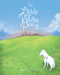"Joshua Marking's New Book ""The Little White Pony"" is About a Little White Pony Who Faces What He Thinks Are Overwhelming Odds to Try to Be Noticed"